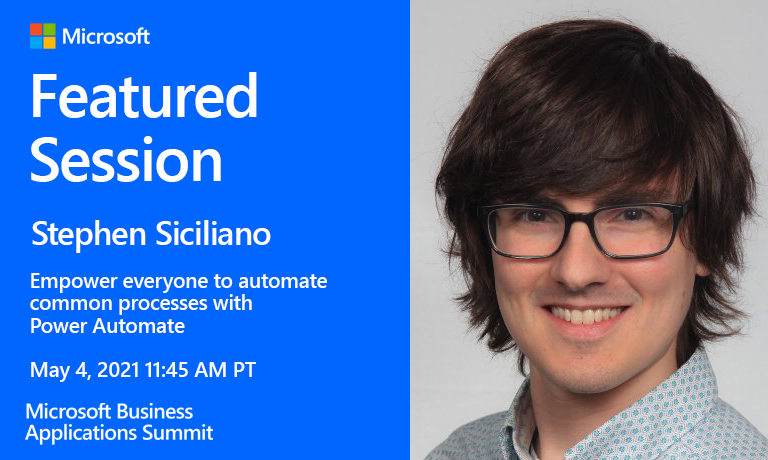 Headshot of Stephen Siciliano, Power Automate Session at Microsoft Business Applications Summit on May 4, 2021
